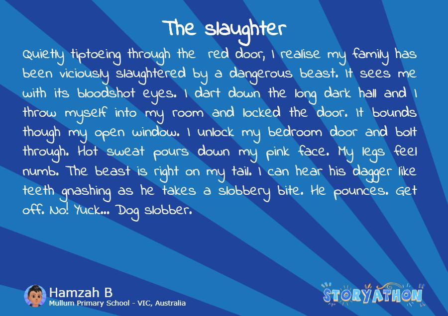 The Slaughter by Hamzah B Mullum Primary School VIC Australia