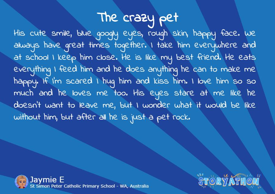 The Crazy Pet by Jaymie E St Simon Peter Catholic Primary School - WA Australia